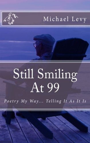 Still Smiling At 99: Poetry My Way...Telling It As It Is Book Cover