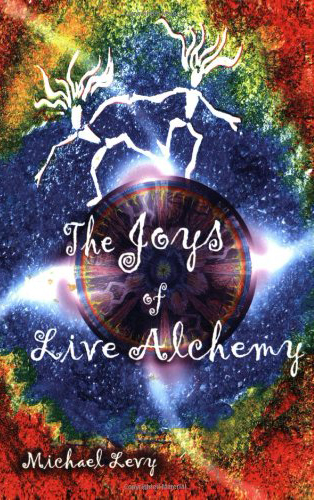 The Joys of Live Alchemy Book Cover